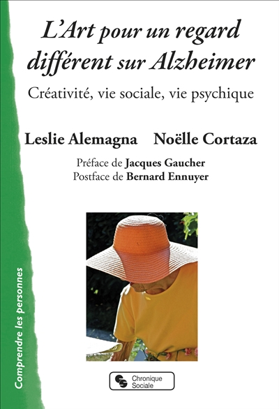 L'ART POUR UN REGARD DIFFERENT SUR ALZHEIMER - CREATIVITE, VIE SOCIALE, VIE PSYCHIQUE